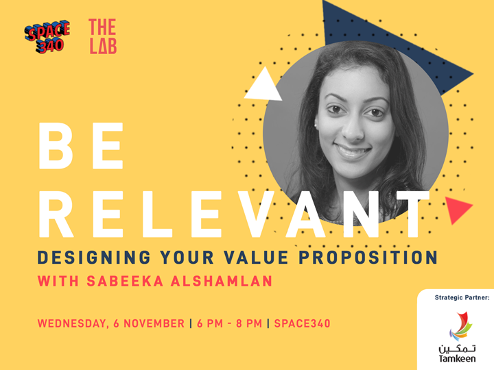 Be Relevant: Designing your Value Proposition with Sabeeka Alshamlan